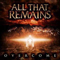 Overcome /  All That Remains.