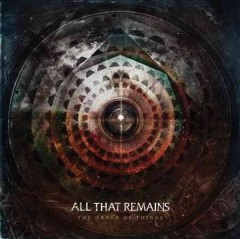 The order of things /  All That Remains. - All That Remains.