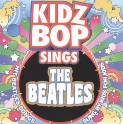 Kidz Bop sings The Beatles.