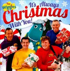 It's always Christmas with you /  the Wiggles. - the Wiggles.