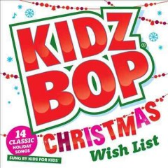 Kidz Bop Christmas wish list /  Kidz Bop Kids.