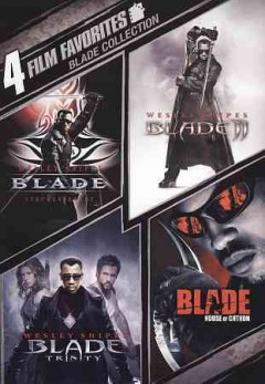 Blade collection : Blade ; Blade II ; Blade Trinity ; Blade House of Chthon [2-disc set].