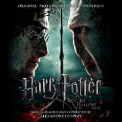 Harry Potter and the deathly hallows. original motion picture soundtrack / music composed and conducted by Alexandre Desplat.