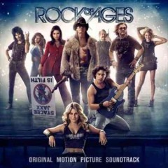 Rock of ages : original motion picture soundtrack.