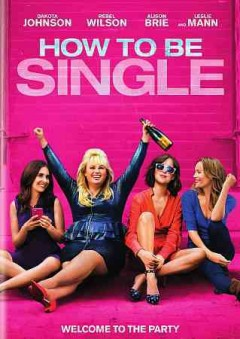 How to be single /  New Line Cinema and Metro-Goldwyn-Mayer Pictures presents ; in association with Flower Films ; a Wrigley Pictures production ; screenplay by Abby Kohn & Marc Silverstein and Dana Fox ; produced by John Rickard, Dana Fox ; directed by Christian Ditter.
