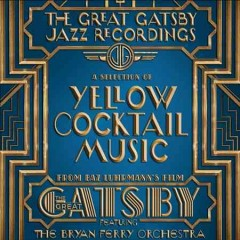The Great Gatsby : the jazz recordings / featuring The Bryan Ferry Orchestra. - featuring The Bryan Ferry Orchestra.