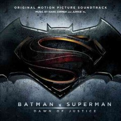 Batman v Superman : dawn of justice : original motion picture soundtrack / music by Hans Zimmer and Junkie XL.