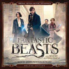 Fantastic beasts and where to find them : [original motion picture soundtrack] / James Newton Howard