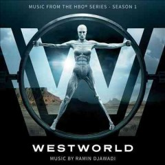 Westworld. music from the HBO series / music by Ramin Djawadi. - music by Ramin Djawadi.