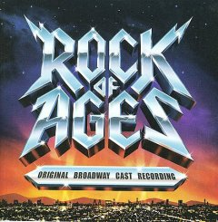 Rock of ages : original Broadway cast recording.