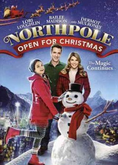 Northpole : open for Christmas / Crown Media Productions ; Hallmark Channel presents ; producer, Irene Litinsky ; teleplay by Gregg Rossen & Brian Sawyer and Tippi & Neal Dobrofsky ; directed by Douglas Barr.