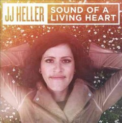 Sound of a living heart /  JJ Heller.