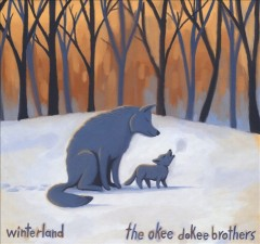 Winterland /  the Okee Dokee Brothers. - the Okee Dokee Brothers.