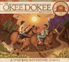 Saddle up : a Western adventure album / the Okee Dokee Brothers.