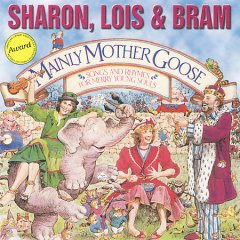 Mainly Mother Goose /  Sharon, Lois & Bram.