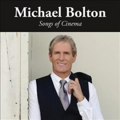 Songs of cinema /  Michael Bolton. - Michael Bolton.