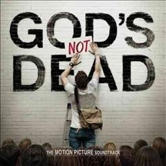 God's not dead : the motion picture soundtrack.