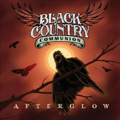 Afterglow /  Black Country Communion. - Black Country Communion.