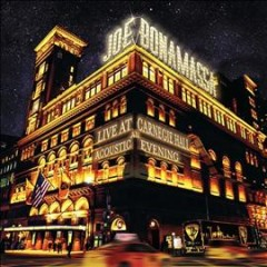 Live at Carnegie Hall : an acoustic evening / Joe Bonamassa. - Joe Bonamassa.