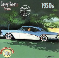 Casey Kasem presents America's top ten hits : Driving in the 50s.