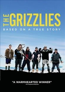 The Grizzlies /  Northwood Entertainment ; Puhitaq ; The Kennedy Marshall Company ; Jake Steinfeld Productions ; Pacific Northwest Pictures ; Mongrel Media. - Northwood Entertainment ; Puhitaq ; The Kennedy Marshall Company ; Jake Steinfeld Productions ; Pacific Northwest Pictures ; Mongrel Media.