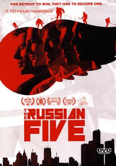 The Russian five : for Detroit to win, they had to become one / Gold Star Films in association with Muse Production House, Get Super Rad, Lucky Hat Entertainment and Arts + Labor presents ; produced by Daniel Milstein, Jenny Feterovich, Steve Bannatyne, Jason Wehling, Keith Gave, Raisa Churina, John Dean, John Aldrich ; directed by Joshua Riehl. - Gold Star Films in association with Muse Production House, Get Super Rad, Lucky Hat Entertainment and Arts + Labor presents ; produced by Daniel Milstein, Jenny Feterovich, Steve Bannatyne, Jason Wehling, Keith Gave, Raisa Churina, John Dean, John Aldrich ; directed by Joshua Riehl.