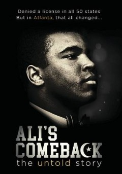 Ali's comeback : the untold story / Vision Films and Dream Factory present ; written, directed & produced by Art Jones ; producers, Brittany Wyatt, Mandy Fason, Olayimikia Cole. - Vision Films and Dream Factory present ; written, directed & produced by Art Jones ; producers, Brittany Wyatt, Mandy Fason, Olayimikia Cole.