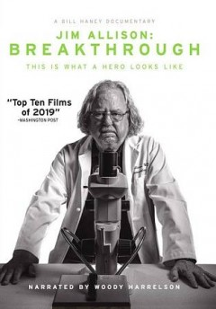 Jim Allison : breakthrough / produced by Jennifer Pearce ; written, produced and directed by Bill Haney. - produced by Jennifer Pearce ; written, produced and directed by Bill Haney.