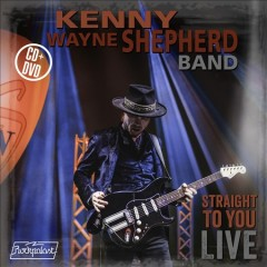 Straight to You: Live /  Kenny Wayne Shepherd Band.