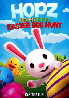 Hopz : and the great easter egg hunt / directed by Taylor Vreiling. - directed by Taylor Vreiling.