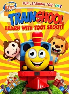 Train School: Learn With Toot Skoot!.
