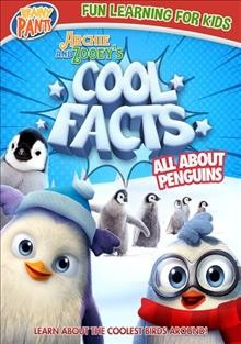 Archie and Zooey's cool facts : all about penguins / director, Dylan Bente. - director, Dylan Bente.