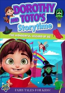Dorothy and Toto's Storytime: The Wonderful Wizard of Oz.
