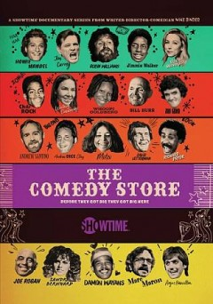 The Comedy Store : before they got big they got big here [2-disc set] / director, Mike Binder. - director, Mike Binder.