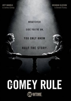 The Comey rule [2-disc set] /  Showtime presents ; written and directed by Billy Ray ; produced by Terry Gould ; producer, Cari-Esta Albert ; The Story Factory ; Secret Hideout ; CBS Television Studios.