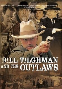 Bill Tilghman and the outlaws /  DBM Films presents ; written by Dan Searles ; directed by Wayne Shipley. - DBM Films presents ; written by Dan Searles ; directed by Wayne Shipley.