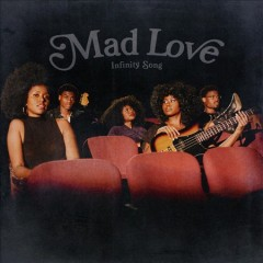 Mad love /  Infinity Song.