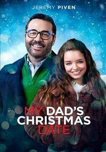 My dad's Christmas date /  an MSR Media, Highfield Grange Studios production ; produced by Philippe Martinez, Alan Latham ; screenplay by Toby Torlesse, Brian Marchetti and Jack Marchetti; director, Mick Davis.