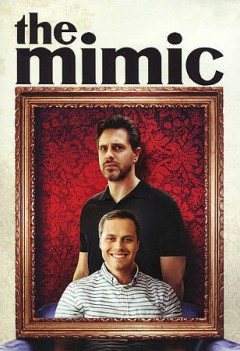 The mimic /  director, Thomas F. Mazziotti. - director, Thomas F. Mazziotti.