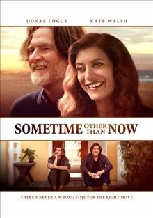Sometime other than now /  Gravitas Ventures presents a Dylan McCormick film ; produced by Stan Erdreich, Michael Goodin, Jackie Filer ; written by Dylan McCormick ; directed by Dylan McCormick.