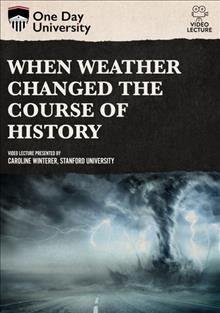 When Weather Changed the Course of History.