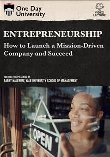 Entrepreneurship : how to launch a mission-driven company and succeed.