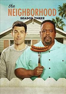 The neighborhood : season three [3-disc set] / produced by Cedric The Entertainer, Dana Honor, Aaron Kaplan ; written by Tracey Ashley, Isabelle Esposito, Malik S, Ryan Noggle ; directed by Mark Cendrowski, James Burrows.