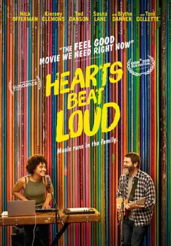 Hearts beat loud /  Gunpowder & Sky presents ; a Park Pictures, Burn Later, HK production ; a film by Brett Haley ; directed by Brett Haley ; written by Brett Haley & Marc Basch ; produced by Houston King, Sam Bisbee, Sam Slater. - Gunpowder & Sky presents ; a Park Pictures, Burn Later, HK production ; a film by Brett Haley ; directed by Brett Haley ; written by Brett Haley & Marc Basch ; produced by Houston King, Sam Bisbee, Sam Slater.