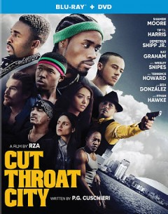 Cut throat city /  Patriot Pictures presents ; in association with Rumble Riot Pictures & XYZ Films ; produced by Michael Mendelsohn, Robert F. Diggs, Elliott Michael Smith, Sean Lydiard, William Clevinger, Kyle Tekiela ; written by P.G. Cuschieri ; directed by The RZA.