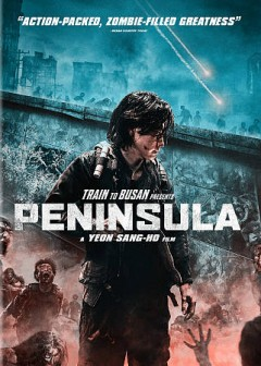 Peninsula /  Train to Busan presents ; director Sang-ho Yeon ; written by Sang-ho Yeon, Yongjae Ryu. - Train to Busan presents ; director Sang-ho Yeon ; written by Sang-ho Yeon, Yongjae Ryu.