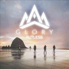 Glory /  Kutless.