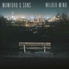 Wilder mind /  Mumford & Sons.