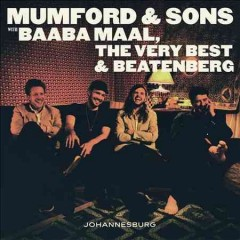 Johannesburg /  Mumford & Sons, with Baaba Maal, The Very Best & Beatenberg.
