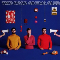 False alarm /  Two Door Cinema Club. - Two Door Cinema Club.